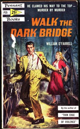 Walk the Dark Bridges. William O'Farrell.