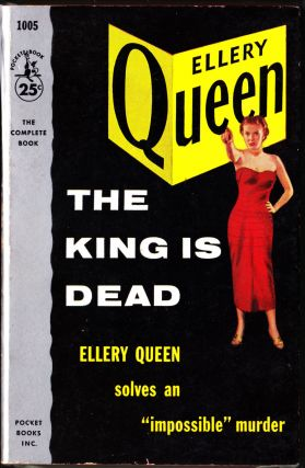 The King Is Dead. Ellery Queen