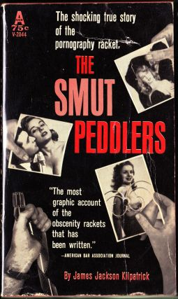 The Smut Peddlers. James Jackson Kilpatrick