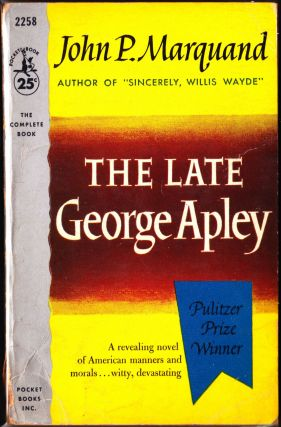 The Late George Apley. John P. Marquand
