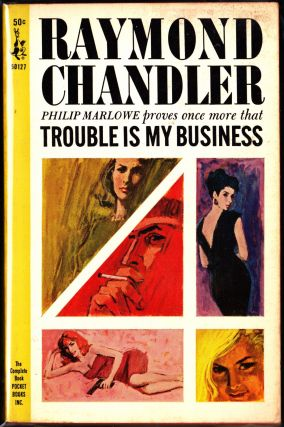 Trouble Is My Business. Raymond Chandler