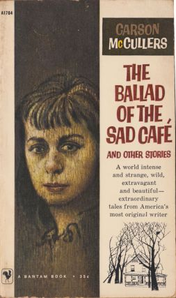 The Ballad of the Sad Cafe and Other Stories. Carson McCullers