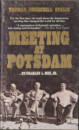 Meeting at Potsdam. Charles L. Mee, Jr