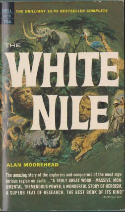 The White Nile. Alan Moorehead