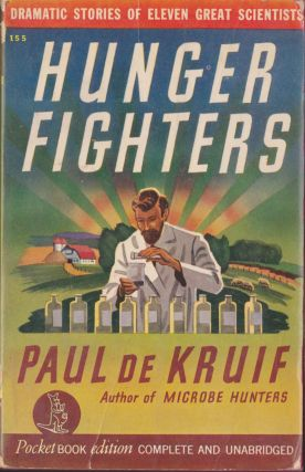 Hunger Fighters. Paul De Kruif