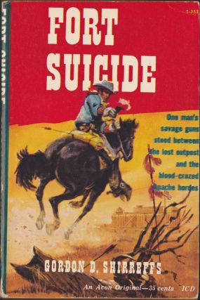 Fort Suicide. Gordon D. Shirreffs