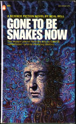 Gone To Be Snakes Now. Neal Bell
