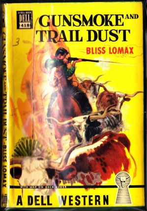 Gunsmoke and Trail Dust. Bliss Lomax