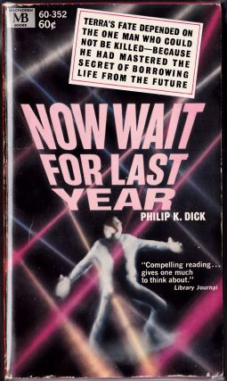 Now Wait For Last Year. Philip K. Dick