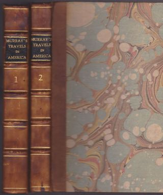 Travels in North America During the Years 1834, 1835, & 1836, in Two Volumes; Including a Summer...