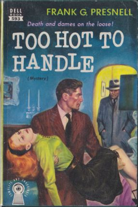 Too Hot To Handle. Frank G. Presnell