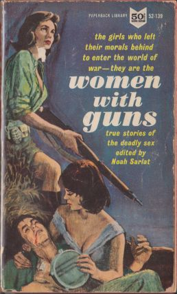 Women With Guns. Emile C. Schurmacher, George, Mandel, Richard Gallagher, Burton Shean, James...