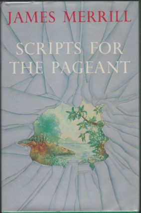 Scripts For the Pageant. James Merrill