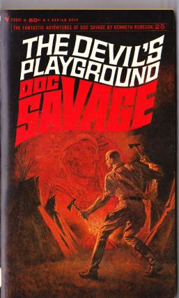 The Devil's Playground, a Doc Savage Adventure (Doc Savage #25). Kenneth Robeson