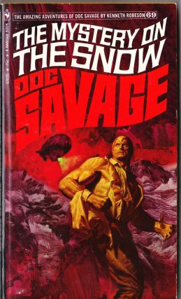 The Mystery on the Snow, a Doc Savage Adventure (Doc Savage #69). Kenneth Robeson.