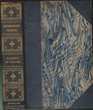 Toilers of the Sea (Two Volumes In One). Victor Hugo.
