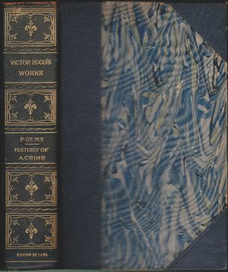 Poems / The History of a Crime. Victor Hugo