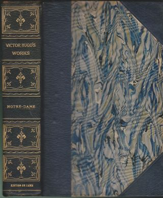 Notre-Dame De Paris (Two Volumes In One). Victor Hugo.