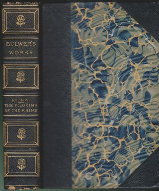 Rienzi, the Last of the Tribunes (Two Volumes In One), The Pilgrims of the Rhine, & The Coming Race. Edward Bulwer-Lytton.