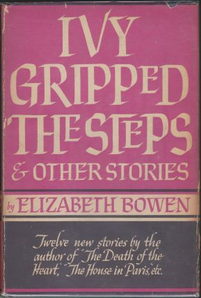 Ivy Gripped The Steps And Other Stories. Elizabeth Bowen