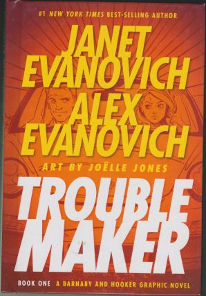 Trouble Maker Book One; A Barnaby And Hooker Graphic Novel. Janet Evanovich, Alex Evanovich