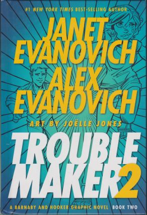 Trouble Maker Book Two; A Barnaby And Hooker Graphic Novel. Janet Evanovich, Alex Evanovich