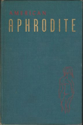 American Aphrodite Volume Five, Number Nineteen; A Quarterly For the Fancy-Free. Samuel Roth