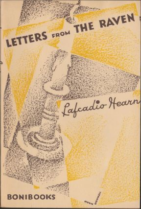 Letters From The Raven; Being The Correspondence Of Lafcadio Hearn And Henry Watkin. Lafcadio Hearn