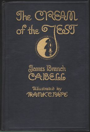 The Cream Of The Jest; A Comedy Of Evasions. James Branch Cabell