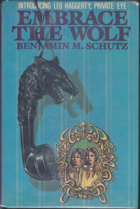 Embrace The Wolf. Benjamin M. Schutz