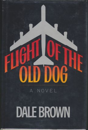 Flight Of The Old Dog. Dale Brown