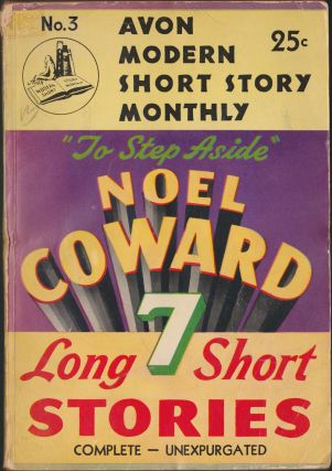 To Step Aside; Seven Long Short Stories. Noel Coward