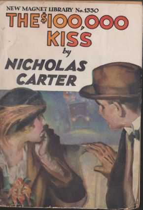 The $100,000 Kiss, or Nick Carter's Enemies From The Orient. Nicholas Carter
