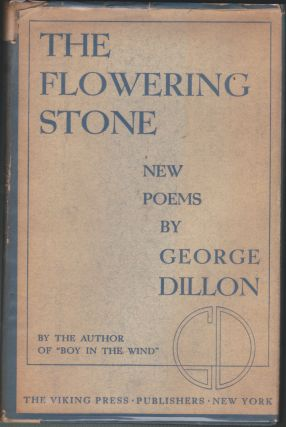 The Flowering Stone. George Dillon