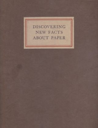 Discovering New Facts About Paper; The Story Of The Greatest Paper Research Laboratory. Waldemar...
