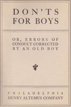 Don'ts For Boys Or, Errors Of Conduct Corrected By An Old Boy