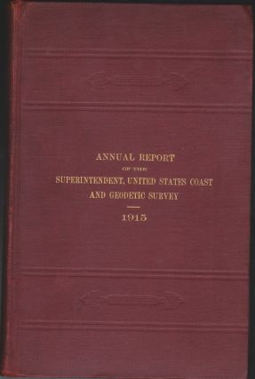 Annual Report Of The Superintendent, United States Coast And Geodetic Survey To The Secretary Of...