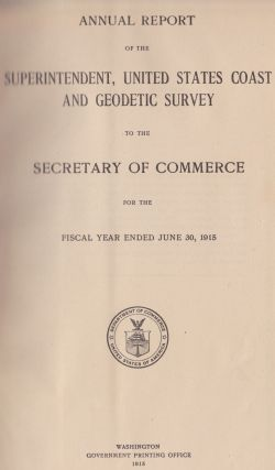 Annual Report Of The Superintendent, United States Coast And Geodetic Survey To The Secretary Of Commerce For The Fiscal Year Ended June 30, 1915