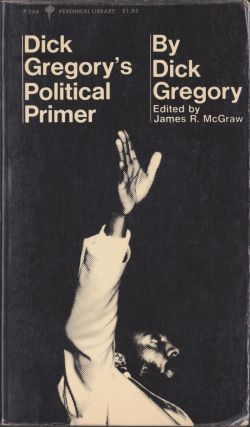 Dick Gregory's Political Primer. Dick Gregory, James R. McGraw.