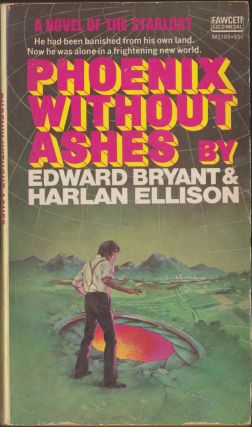 Phoenix Without Ashes. Edward Bryant, Harlan Ellison