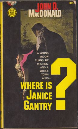 Where Is Janice Gantry? John D. MacDonald
