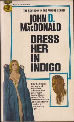 Dress Her In Indigo. John D. MacDonald