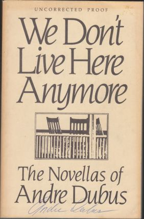 We Don't Live Here Anymore; The Novellas Of Andre Dubus. Andre Dubus