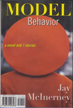 Model Behavior; A Novel And Seven Stories. Jay McInerney.