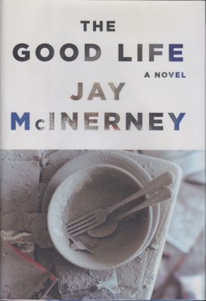 The Good Life. Jay McInerney.
