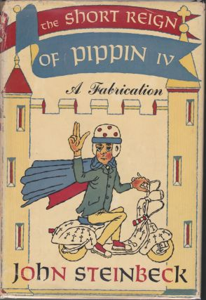 The Short Reign Of Pippin IV, A Fabrication. John Steinbeck.