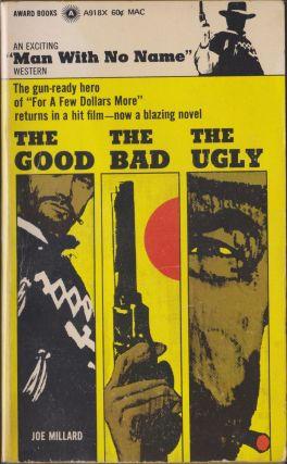 The Good, The Bad, The Ugly. Joe Millard