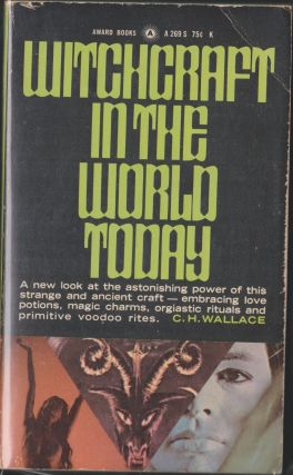 Witchcraft In The World Today. C. H. Wallace