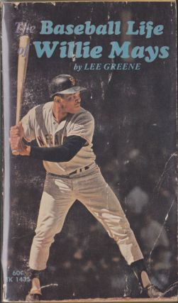 The Baseball Life Of Willie Mays. Lee Greene