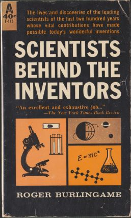 Scientists Behind The Inventors. Roger Burlingame
